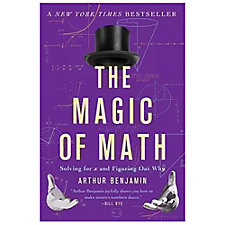 The Magic of Math - Solving for x and Figuring Out Why
